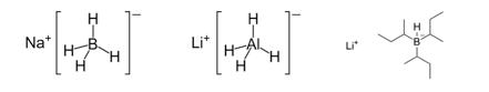 Na BH4, Li AlH4, and L-selectride